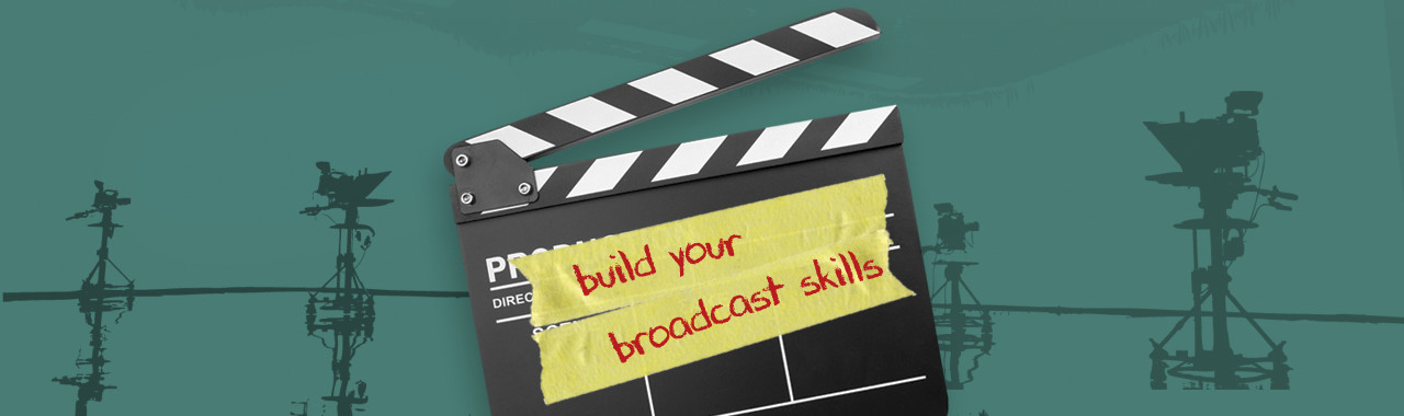 BROADCAST SKILLS BUILDER / PRACTICE SESSION workshops
