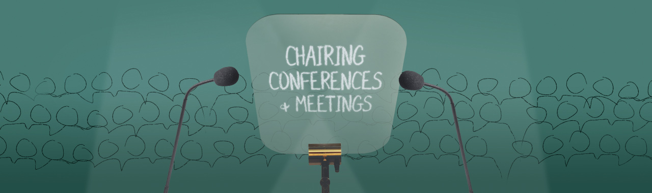 CHAIRING CONFERENCES & MEETINGS workshops